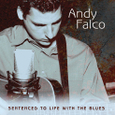 Andy Falco/Sentenced To Life With The Blues