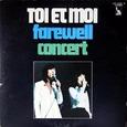 Toi et Moi/Farewell Concert
