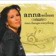 Anna Wilson/Time Changes Everything
