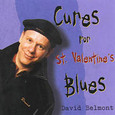 David Belmont/Cures for St.Valentines Blues