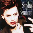 Sandra Bernhard/Excuses for Bad Behavior