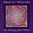Ted N'Turtle/A Song For You