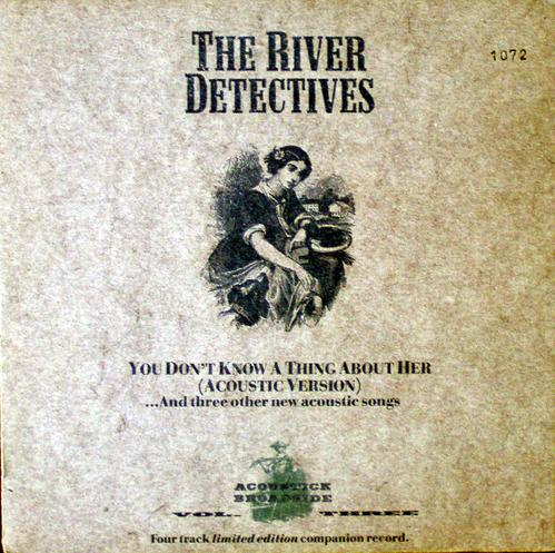 The River Detectives /You Don't Know A Thing About Her